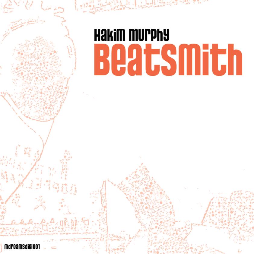 Hakim Murphy - Beatsmith - mdreamsdigi001
